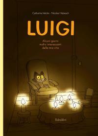 Luigi : alcuni giorni molto interessanti della mia vita / storie di Catharina Valckx ; illustrate da Nicolas Hubesch