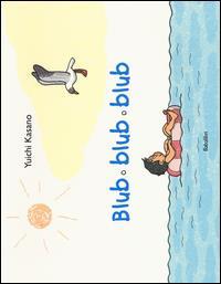 Blub blub blub / Yuichi Kasano