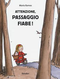 Attenzione, passaggio fiabe! / Mario Ramos