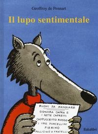 Il lupo sentimentale /Geoffroy de Pennart