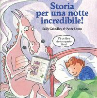 Storia per una notte incredibile! /testo di Sally Grindley