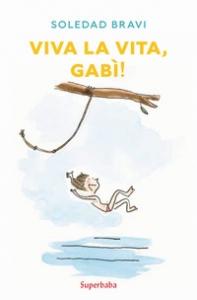 Viva la vita, Gabì!