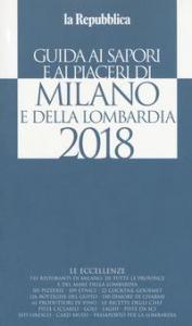 Guida ai sapori e ai piaceri di Milano e della Lombardia 2018