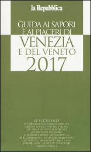 Guida ai sapori e ai piaceri di Venezia e del Veneto ...