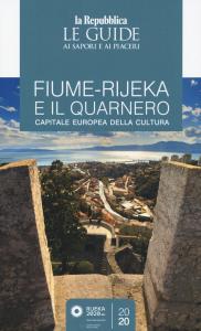 Fiume-Rijeka e il Quarnero