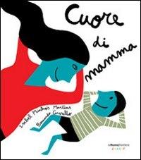 Cuore di mamma / Isabel Minhos Martins, Bernardo Carvalho
