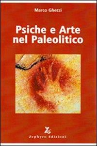 Psiche e arte nel Paleolitico / Marco Ghezzi