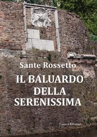 Il baluardo della Serenissima