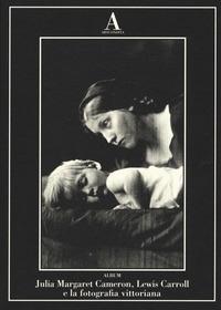 Julia Margaret Cameron, Lewis Carroll e la fotografia vittoriana
