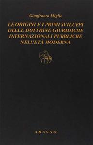 Le origini e i primi sviluppi delle dottrine giuridiche internazionali pubbliche nell'età moderna