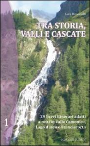 Tra storia, valli e cascate