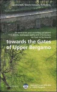 Towards the gates of upper Bergamo