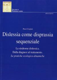 Dislessia come disprassia sequenziale