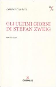 Gli ultimi giorni di Stefan Zweig