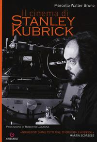 Il cinema di Stanley Kubrick
