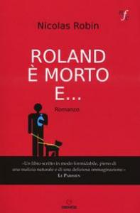 Roland è morto e...