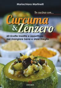 In cucina con... curcuma & [e] zenzero