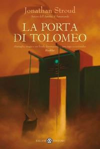 La porta di Tolomeo : libro 3. della Trilogia di Bartimeus / Jonathan Stroud ; traduzione di Riccardo Cravero