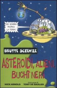 Asteroidi, alieni, buchi neri e altri complessi corpi celesti