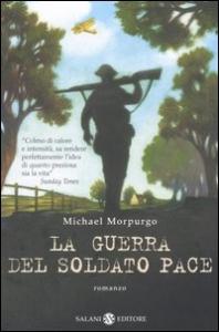 La guerra del soldato Pace : romanzo / Michael Morpurgo