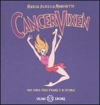 CancerVixen : una storia vera d'amore e di vittoria / Marisa Acocella Marchetto