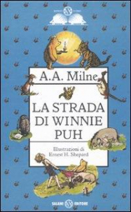 La strada di Winnie Puh / A. A. Milne ; illustrazioni di E. H. Shepard ; nota alla traduzione di Luigi Spagnol