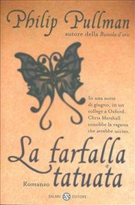 La farfalla tatuata : romanzo / Philip Pullman