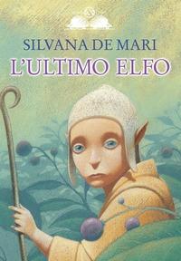 L'ultimo elfo / Silvana De Mari ; illustrazioni di Gianni De Conno