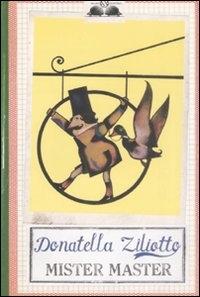 Mister master / Donatella Ziliotto ; illustrazioni di Silvio Boselli