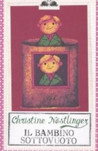 Il bambino sottovuoto / Christine Nostlinger
