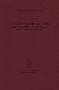 I codici petrarcheschi latini della Biblioteca nazionale Marciana di Venezia