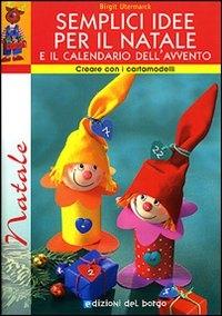 Semplici idee per il Natale e il calendario dell'Avvento / Birgit Utermarck