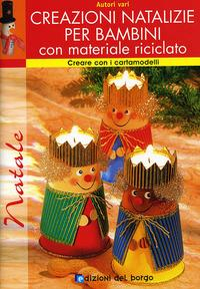 Creazioni natalizie per bambini con materiale riciclato