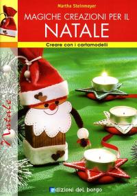 Magiche crezioni [sic] per il Natale / Martha Steinmeyer