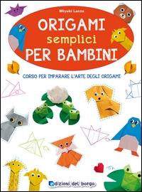 Origami semplici per bambini / Miyuki Lacza