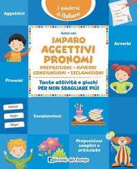 Imparo aggettivi, pronomi, preposizioni, avverbi, congiunzioni, esclamazioni
