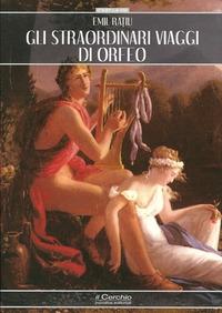 Gli straordinari viaggi di Orfeo