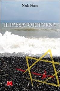 Il passato ritorna / Nedo Fiano ; prefazione Furio Colombo ; presentazione Ferruccio De Bortoli