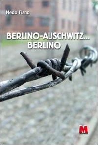 Berlino-Auschwitz... Berlino