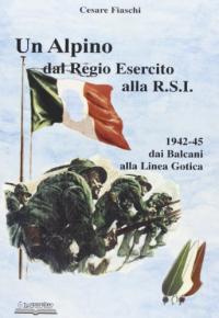 Un alpino dal Regio Esercito alla R.S.I.