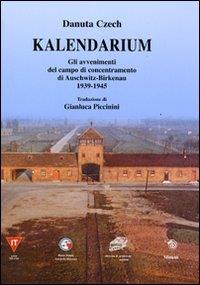 Kalendarium : gli avvenimenti nel campo di concentramento di Auschwitz-Birkenau, 1939-1945 / Danuta Czech
