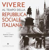 Vivere al tempo della Repubblica sociale italiana