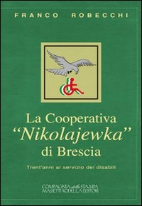 """La cooperativa """"Nikolajewka"""" di Brescia"""
