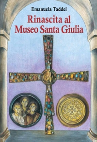 Rinascita al museo Santa Giulia