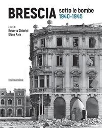 Brescia sotto le bombe