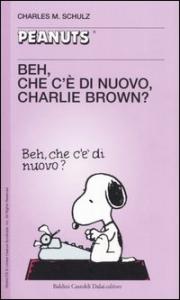 Beh, che c'è di nuovo, Charlie Brown?
