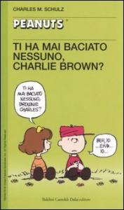 Ti ha mai baciato nessuno, Charlie Brown?