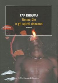 Nonno Dio e gli spiriti danzanti / Pap Khouma