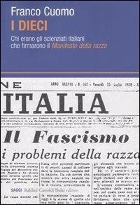 I dieci : chi erano gli scienziati italiani che firmarono il Manifesto della razza / Franco Cuomo