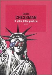 Il volto della giustizia / Caryl Chessman ; traduzione di Riccardo Vianello